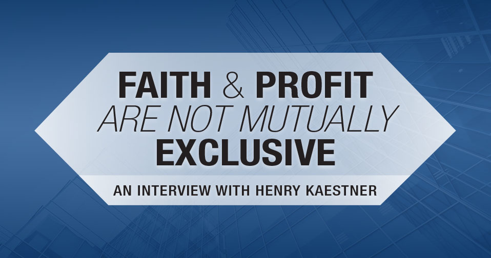 Faith & Profit Are Not Mutually Exclusive