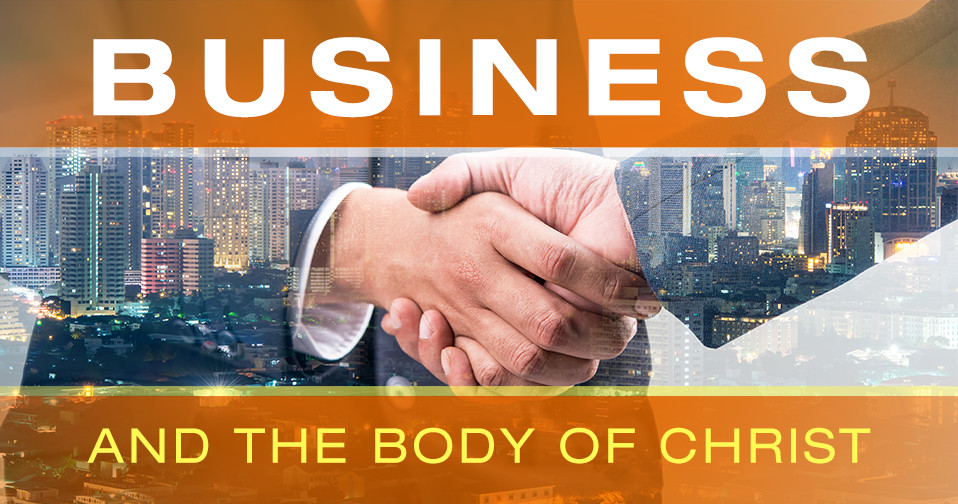 Business and the Body of Christ