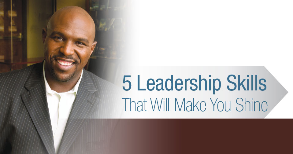 5 Leadership Skills That Make You Shine