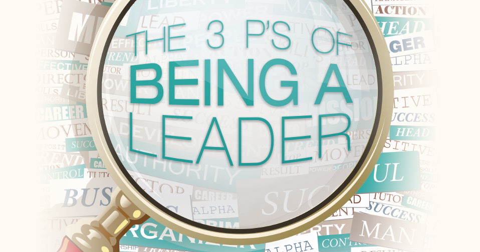 The 3 Ps Of Being A Leader