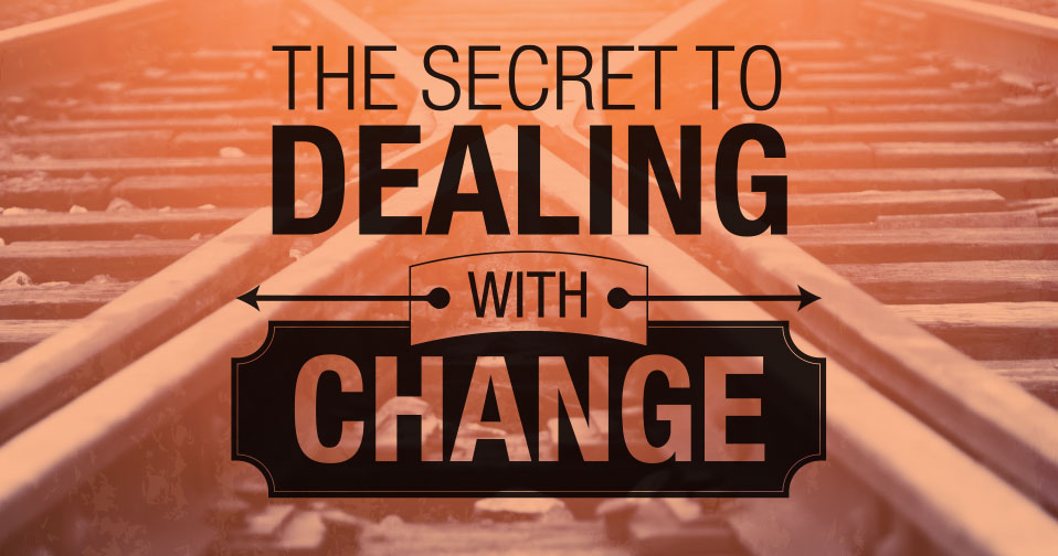 The Secret to Dealing with Change