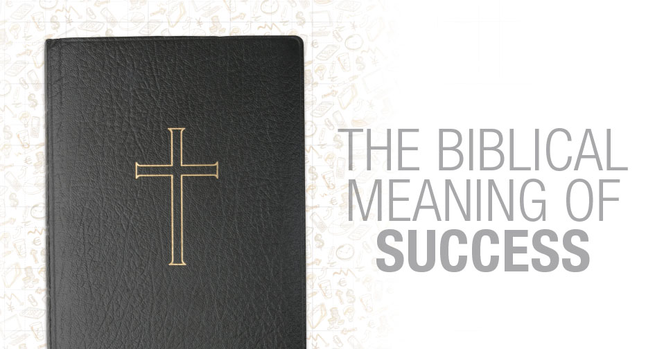 The Biblical Meaning of Success